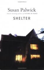 Shelter - Susan Palwick