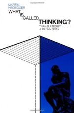 What Is Called Thinking? - Martin Heidegger, Jesse Glenn Gray, Fred Dernburg Wieck