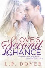 Love's Second Chance - L.P. Dover