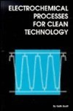 Electrochemical Processes for Clean Technology - Keith Scott