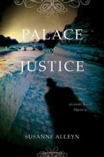 Palace of Justice: An Aristide Ravel Mystery (Aristide Ravel Mysteries) - Susanne Alleyn