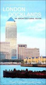 London: Docklands - Nikolaus Pevsner, Elizabeth Williamson