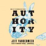 Authority: Southern Reach Trilogy, Book 2 - Jeff VanderMeer, Bronson Pinchot