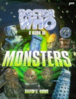 Doctor Who: A Book of Monsters (Doctor Who (BBC Hardcover)) - David J. Howe