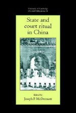 State and Court Ritual in China - Joseph P. McDermott, Faculty of Oriental Studies, Michael Loewe