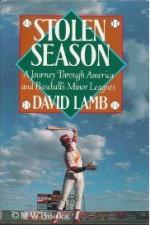 Stolen Season: A Journey Through America and Baseball's Minor Leagues - David Lamb