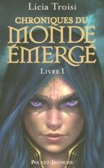Chroniques du Monde émergé tome 1 (Pocket Jeunesse) (French Edition) - Licia Troisi, Valérie Maurin