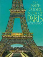 The Inside-Outside Book of Paris - Roxie Munro