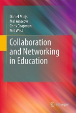 Collaboration and Networking in Education - Daniel Muijs, Mel Ainscow, Chris Chapman, Mel West