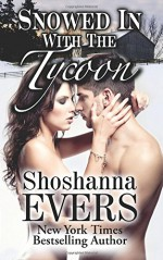 Snowed In With The Tycoon - Shoshanna Evers