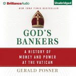 God's Bankers: A History of Money and Power at the Vatican - -Brilliance Audio on CD Unabridged-, Tom Parks, Gerald Posner