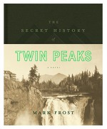 The Secret History of Twin Peaks - Mark Frost