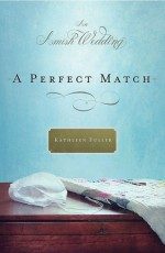 A Perfect Match: An Amish Wedding Novella - Kathleen Fuller