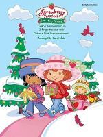 Strawberry Shortcake; Berry Merry Christmas: Early Elementary - Carol Matz