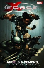X-Force, Vol. 1: Angels And Demons - Craig Kyle, Christopher Yost, Clayton Crain
