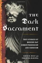The Dark Sacrament: True Stories of Modern-Day Demon Possession and Exorcism - David Kiely, Christina McKenna