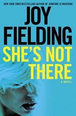 She's Not There: A Novel - Joy Fielding