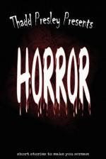 Thadd Presley Presents: Horror - Thadd Presley, Nate Burleigh, Jonathan Moon, Jason Hughes