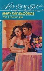 The One for Me - Mary Kay McComas