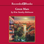 Green Mars - Kim Stanley Robinson, Richard Ferrone, Recorded Books