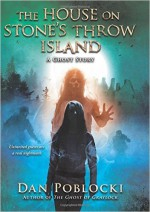 The House on Stone's Throw Island - Dan Poblocki