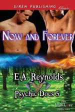 Now and Forever [Psychic Docs 5] (Siren Publishing Classic Manlove) - E.A. Reynolds