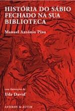 História do Sábio Fechado na sua Biblioteca - Manuel António Pina