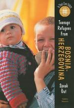 Teenage Refugees From Bosnia Herzegovina Speak Out - Valerie Tekavec, Valerie Paradiz