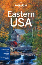 Lonely Planet Eastern USA (Travel Guide) - Lonely Planet, Karla Zimmerman, Amy C Balfour, Adam Karlin, Zora O'Neill, Kevin Raub, Regis St Louis, Mara Vorhees