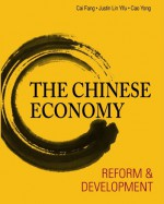 The Chinese Economy: Reform and Development - Fang, Cai, Justin, Lin, Yong, Cao