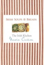 The Irish Kitchen - Soups & Breads - Nuala Cullen