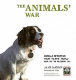The Animals' War - Juliet Gardiner