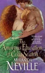[(The Amorous Education of Celia Seaton)] [By (author) Miranda Neville] published on (October, 2011) - Miranda Neville