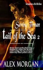Tails Of The Sea 2: Saving Tirnan - Alex Morgan