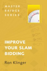 Improve Your Slam Bidding - Ron Klinger