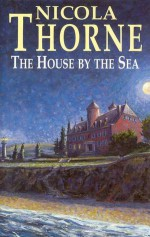 The House by the Sea - Nicola Thorne