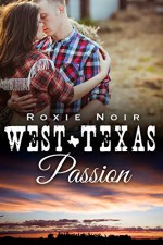 West Texas Passion (An MMF Bisexual Threesome Novella) - Roxie Noir
