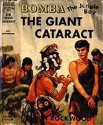 Bomba the Jungle Boy and the Giant Cataract - Roy Rockwood, John Duffield