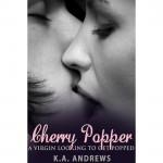 Cherry Popper - K.A. Andrews