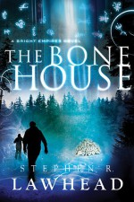 The Bone House - Stephen R. Lawhead
