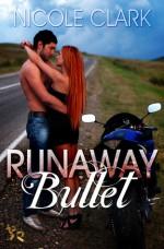 Runaway Bullet - Nicole Clark