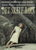 Det skæve bar (Hemmelighedsfulde byer, #7) - Benoît Peeters, François Schuiten, Jens Peder Agger