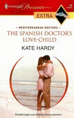 The Spanish Doctor's Love-Child - Kate Hardy