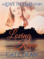 Loving Kane - A Love in Time Story (Love in Time 2.5) - Cate Dean
