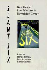 Slant Six: New Theatre From Minnesota's Playwrights' Center - Morgan Jenness, John Richardson, Mac Wellman