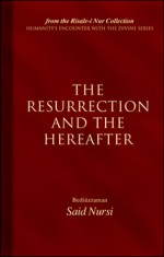 The Resurrection and the Hereafter - Said Nursi