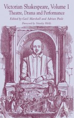 Victorian Shakespeare, Volume 1: Theatre, Drama and Performance - Gail Marshall, Adrian Poole