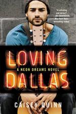 Loving Dallas: A Neon Dreams Novel - Caisey Quinn