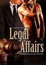 Legal Affairs: M/M Mpreg Alpha Male Romance - Aiden Bates