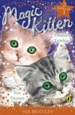[(Magic Kitten Duos: Star Dreams and Double Trouble )] [Author: Sue Bentley] [Sep-2008] - Sue Bentley